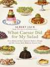 What Caesar Did For My Salad (eBook): The Secret Meanings of our Favourite Dishes